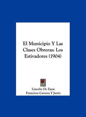 El Municipio y Las Clases Obreras: Los Estivadores (1904) by Francisco Carrera y Justiz image