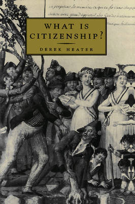 What is Citizenship? by Derek Heater image