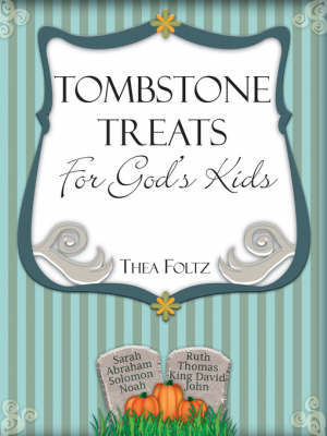 Tombstone Treats for God's Kids by Thea Foltz image