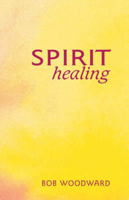 Spirit Healing by Bob Woodward image