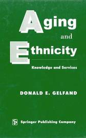 Aging and Ethnicity by Donald E Gelfand
