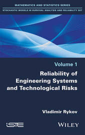 Reliability of Engineering Systems and Technological Risk by Vladimir V. Rykov