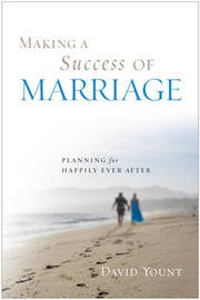 Making a Success of Marriage by David J. Yount image
