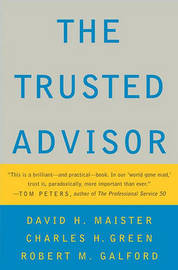 The Trusted Advisor by David H Maister