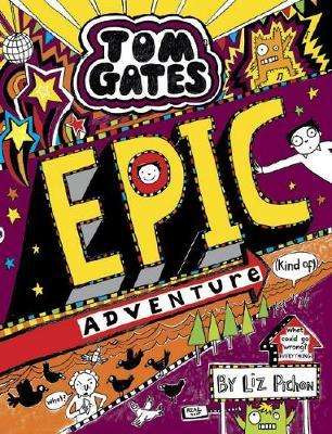 Tom Gates #13: Epic Adventure (Kind of) by Pichon,Liz image