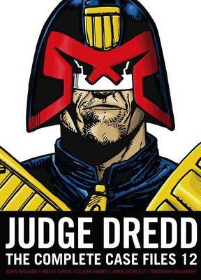 Judge Dredd: The Complete Case Files, Volume 12 by John Wagner