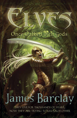 Once Walked with Gods (Elves #1) by James Barclay image