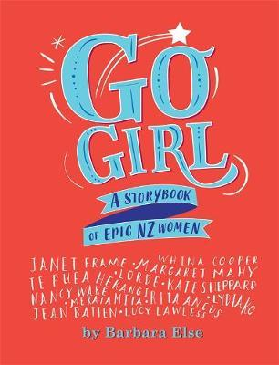 Go Girl: A storybook of epic NZ women by Barbara Else image