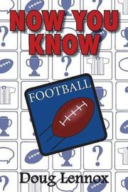 Now You Know Football by Doug Lennox