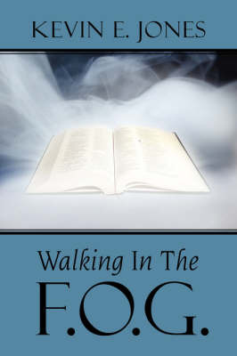 Walking In The F.O.G. by Kevin E. Jones image