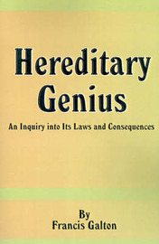 Hereditary Genius: An Inquiry Into Its Laws and Consequences by Francis Galton, Sir image