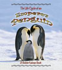 The Life Cycle of an Emperor Penguin by Bobbie Kalman image