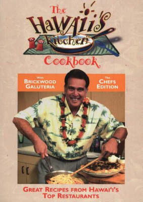 Hawaii's Kitchen Cookbook: Great Recipes from Hawai'i's Top Restaurants by B. Galuteria image