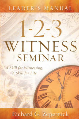 1-2-3 Witness Seminar Leader's Manual by Richard, G Zepernick image