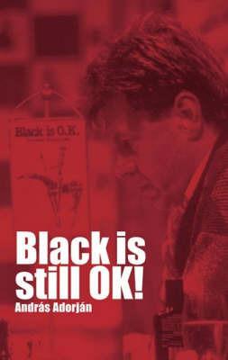 Black is Still Ok! by A. Adorjan
