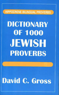 Dictionary of 1000 Jewish Proverbs by David C. Gross