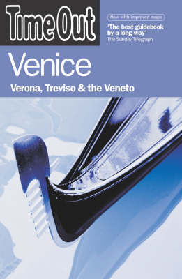 """Time Out"" Venice: Verona, Treviso and the Veneto by Time Out Guides Ltd"