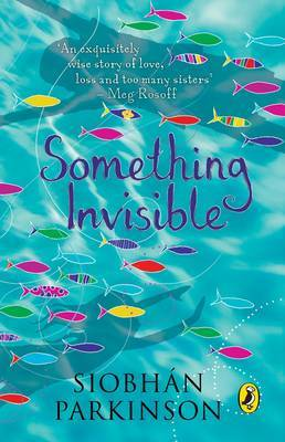 Something Invisible by Siobhan Parkinson