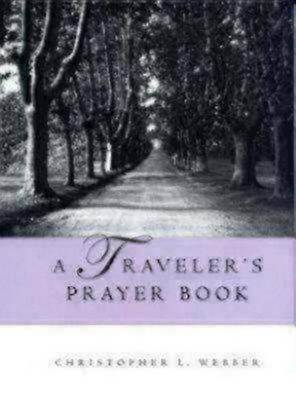 A Traveler's Prayer Book by Christopher L Webber