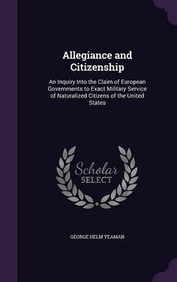 Allegiance and Citizenship by George Helm Yeaman image