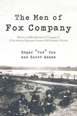"""The Men of Fox Company by Edgar """"Ted"""" Cox"""