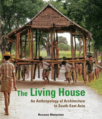 The Living House by Roxana Waterson