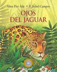 Ojos del Jaguar by Alma Flor Ada