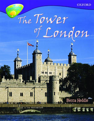 Oxford Reading Tree: Level 11:Treetops Non-Fiction: The Tower of London by Becca Heddle