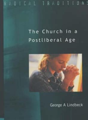 Church in a Postliberal Age by George A. Lindbeck image