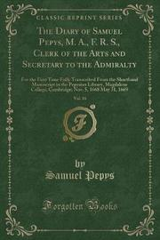 The Diary of Samuel Pepys, M. A., F. R. S., Clerk of the Arts and Secretary to the Admiralty, Vol. 16 by Samuel Pepys