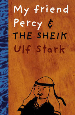 My Friend Percy and the Sheik by Ulf Stark