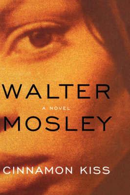 Cinnamon Kiss by Walter Mosley