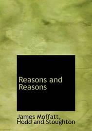 Reasons and Reasons by James Moffatt