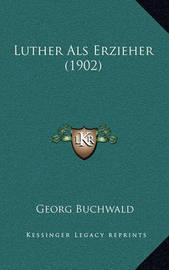 Luther ALS Erzieher (1902) by Georg Buchwald