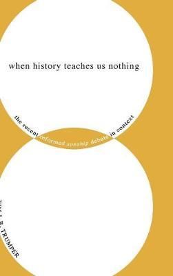 When History Teaches Us Nothing by Tim J R Trumper image