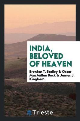 India, Beloved of Heaven by Brenton T Badley image