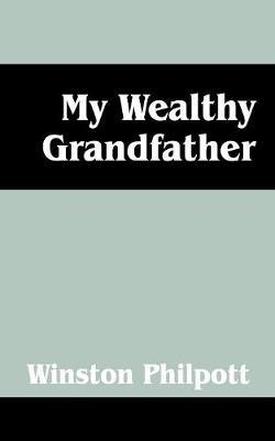 My Wealthy Grandfather by Winston Philpott image
