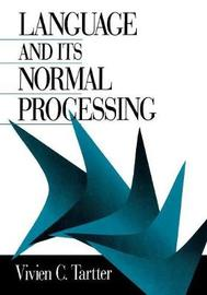 Language and Its Normal Processing by Vivien C. Tartter
