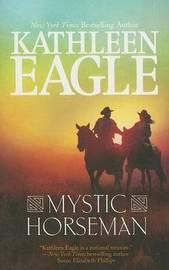 Mystic Horseman by Kathleen Eagle image