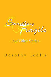 Something Fragile by Dorothy Tedlie image