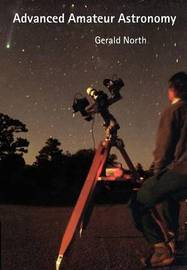 Advanced Amateur Astronomy by Gerald North