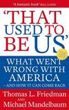 That Used to be Us by Thomas L Friedman