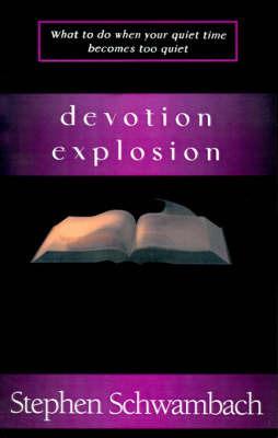 Devotion Explosion by Stephen Schwambach