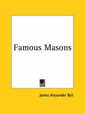 Famous Masons (1928) by James Alexander Bell