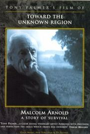 Tony Palmer's Film of Malcolm Arnold: Toward the Unknown Region on DVD