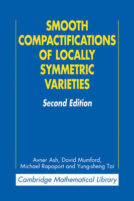 Smooth Compactifications of Locally Symmetric Varieties by Avner Ash image