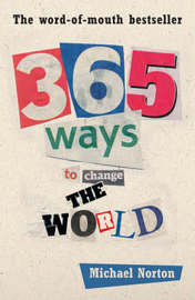 365 Ways to Change the World by Michael Norton image