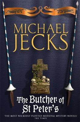 The Butcher of St Peter's (Knights Templar Mysteries 19) by Michael Jecks image