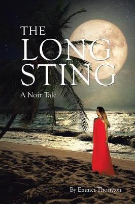 The Long Sting by Emmet Thornton