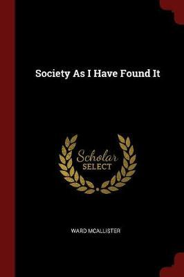 Society as I Have Found It by Ward McAllister